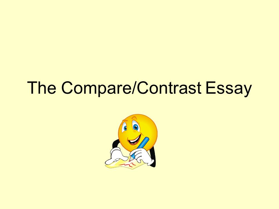 the compare contrast essay ppt video online  1 the compare contrast essay