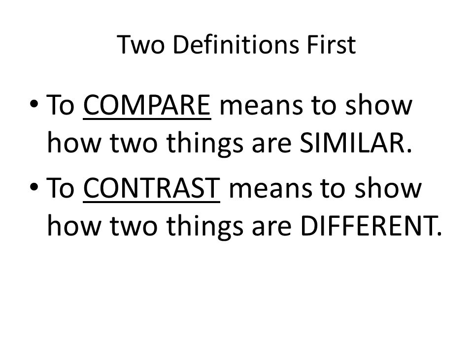 compare contrast essays ppt to compare means to show how two things are similar