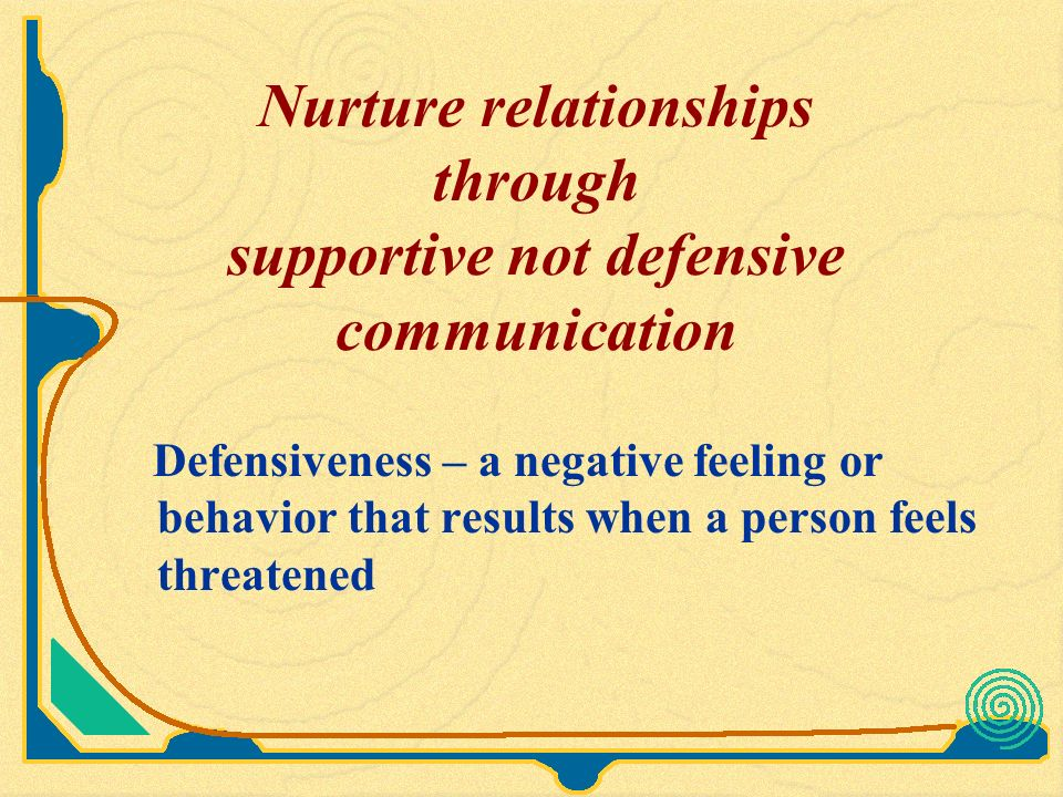 supportive or defensive communication climate The behaviors in defensive climates create an environment where communication is threatening behaviors in supportive climates create spaces where trust can develop.