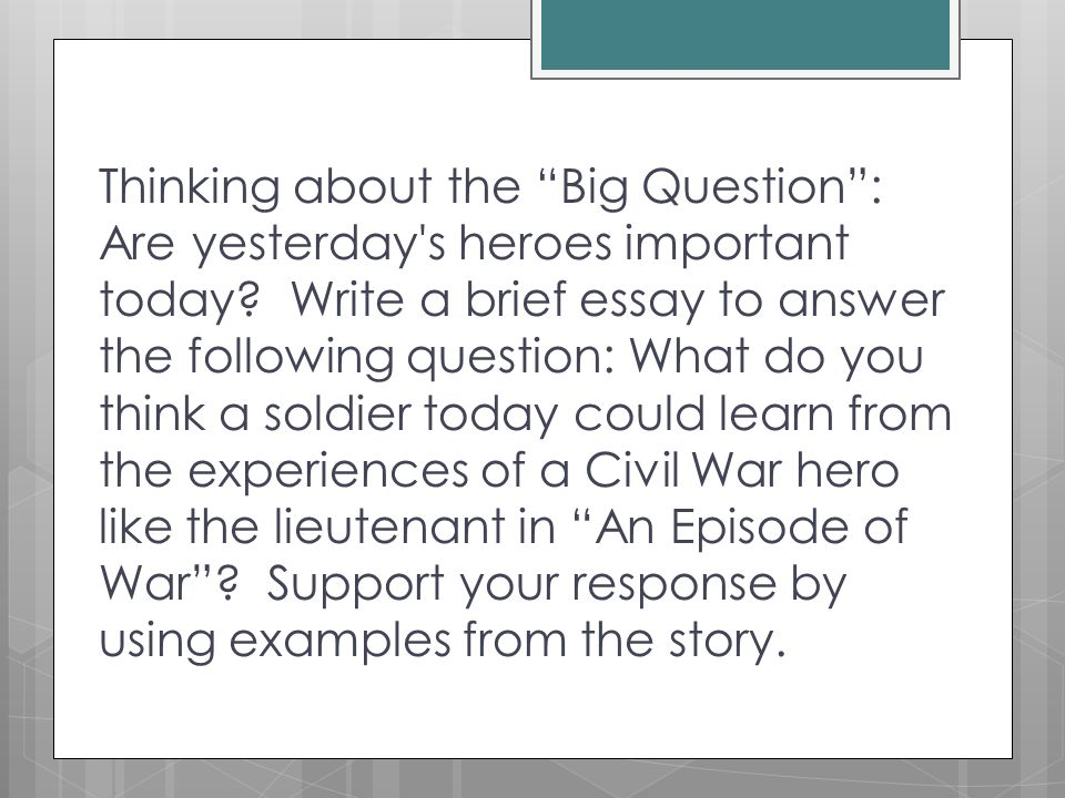 "an episode of war"" by stephen crane ppt video online  thinking about the big question are yesterday s heroes important today"