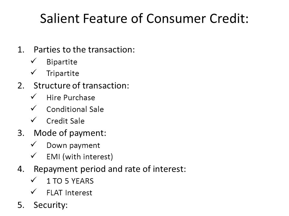Salient Feature of Consumer Credit: