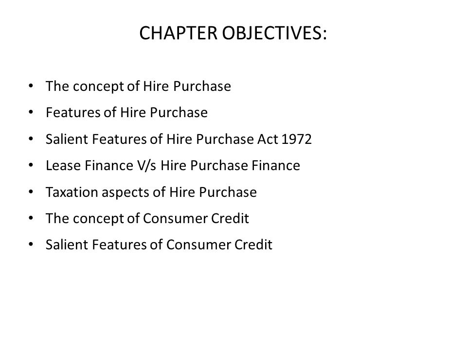 CHAPTER OBJECTIVES: The concept of Hire Purchase