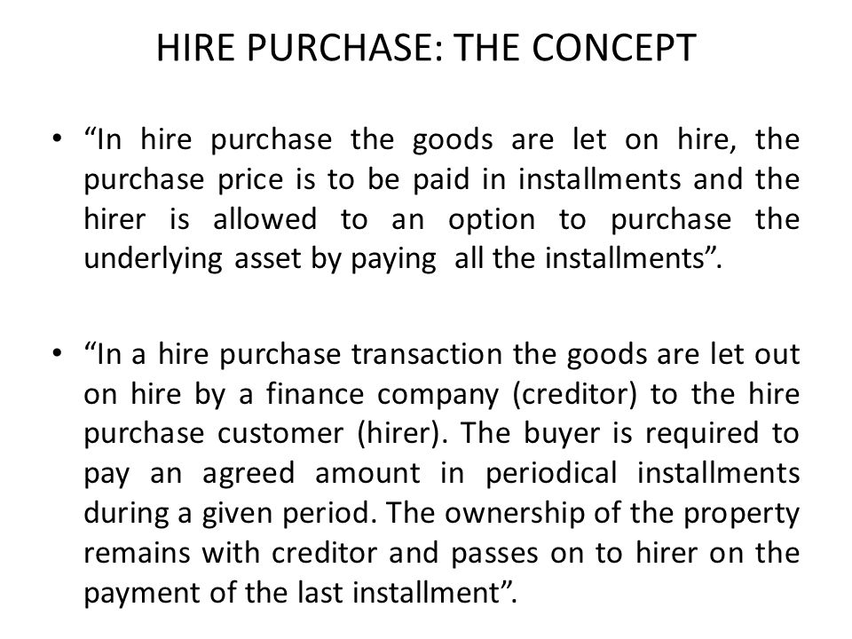 HIRE PURCHASE: THE CONCEPT