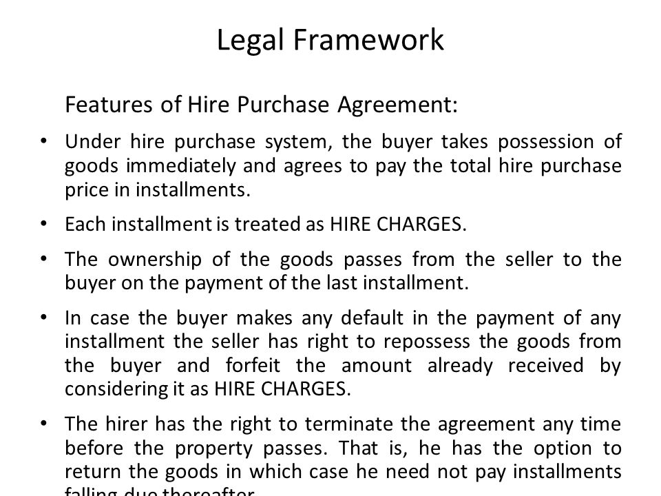 Legal Framework Features of Hire Purchase Agreement: