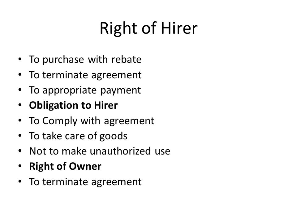 Right of Hirer To purchase with rebate To terminate agreement