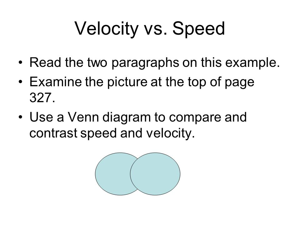 velocity and speed compare and contrast essay Related documents: essay on velocity and speed acceleration potential acceleration and different moments essay horizontal line what do you know about the vehicle's velocity the vehicle is.