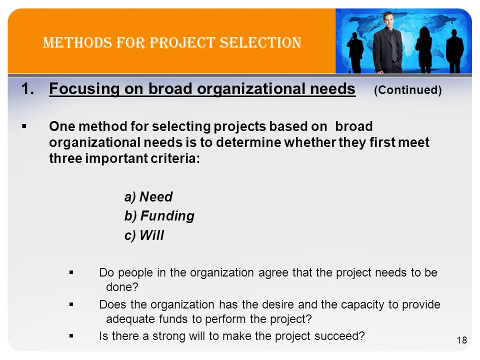 project selection methods Strategic management & project selection selection criteria the process of evaluating individual projects or groups of projects for the purpose of choosing which.