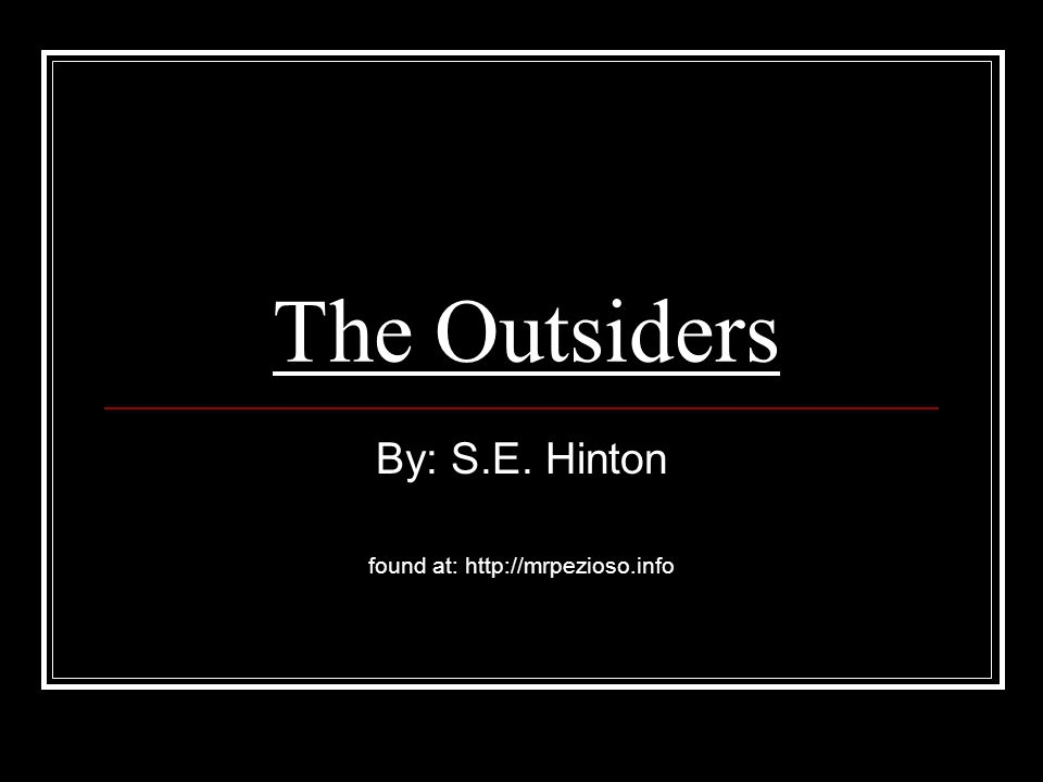 title the outsiders by se hinton The outsiders the outsiders stay gold necklace $ 30 the outsiders (burton  edition) unisex t-shirt $ 28 the outsiders (burton edition) women's t-shirt.