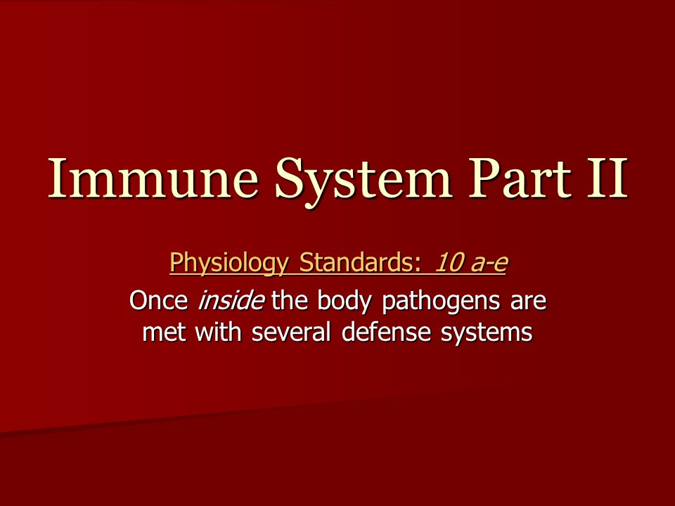 Immune System Part II Physiology Standards: 10 a-e - ppt download
