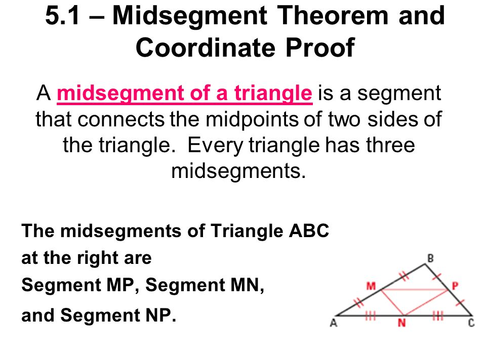 5.1 – Midsegment Theorem and Coordinate Proof
