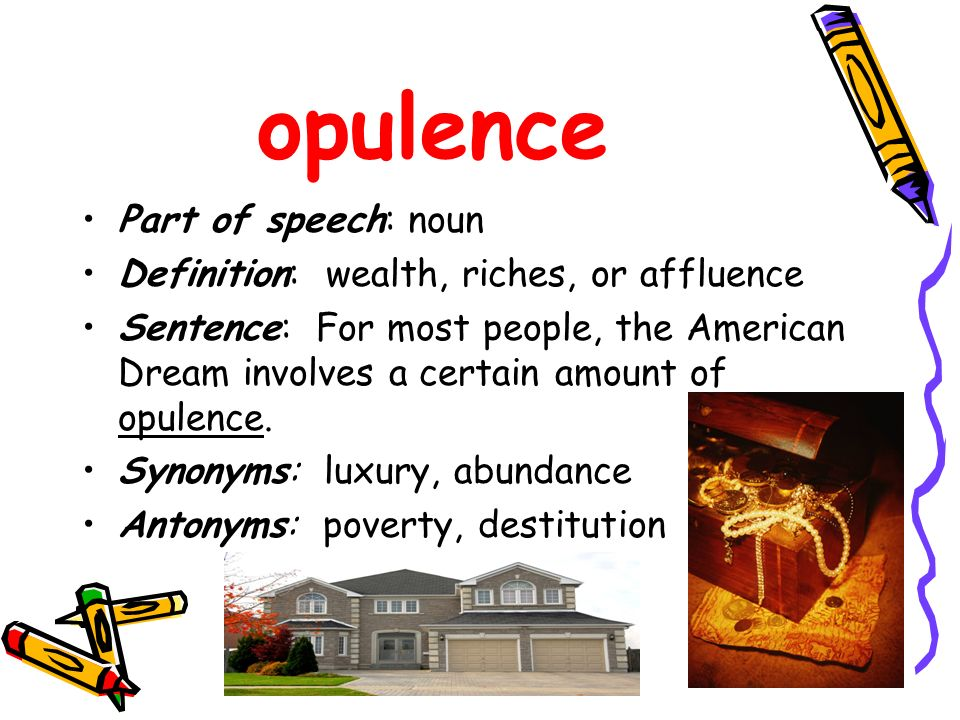 Vocabulary chapter 1 read the sentences carefully for for Definition of opulance