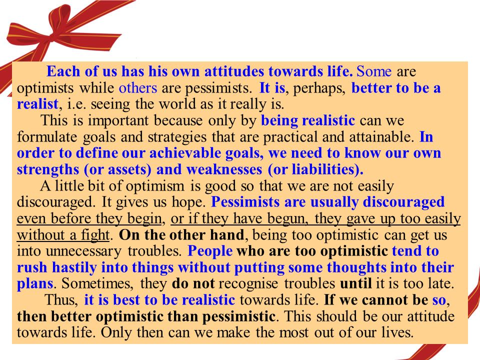 Each of us has his own attitudes towards life