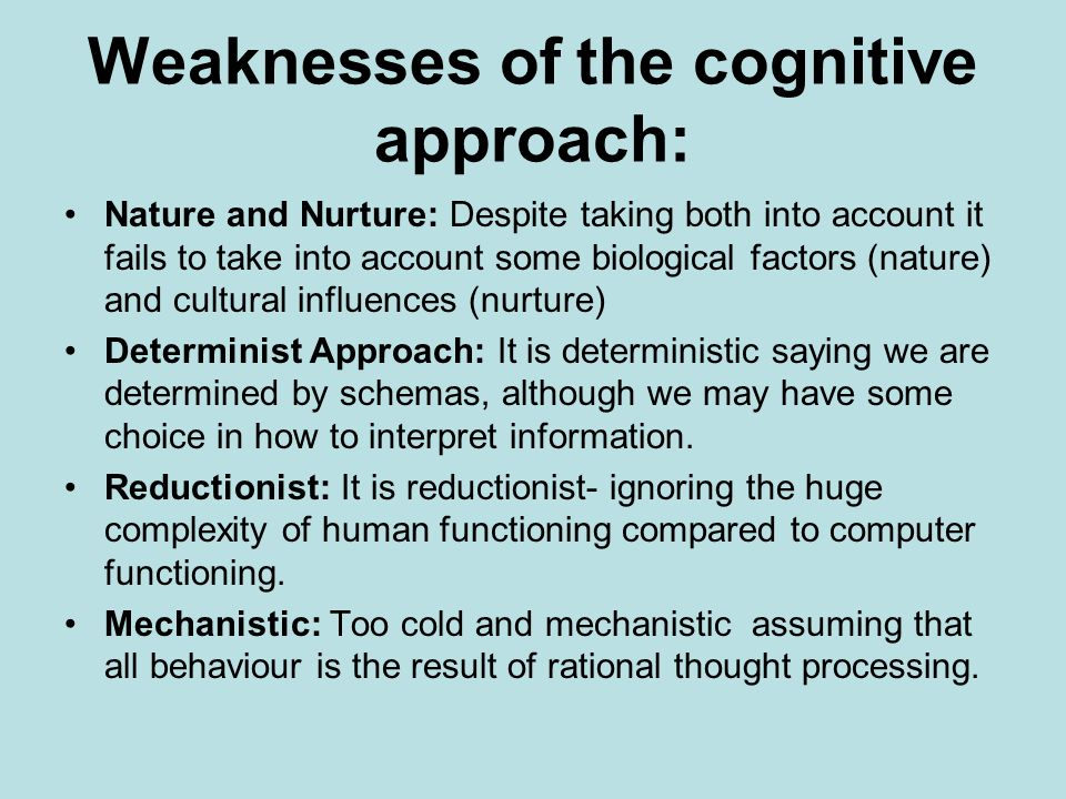 evaluate two of the cognitive approaches strengths and weaknesses essay Free cognitive development papers  comparing the two theories of cognitive development the studies that i chose to use evaluate the cognitive and.