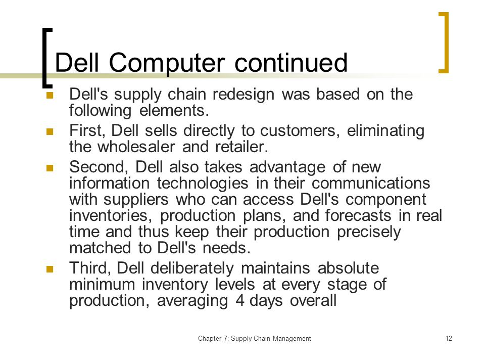 dell desktop supply chain Dell supply chain management 3057 words | 13 pages publication date: 12 november 2010 id number: g00208603 case study for supply chain leaders: dell 's transformative journey through supply chain segmentation matthew davis faced with ever-changing customer needs, product commoditization, unique global requirements and new, low-cost competitors, dell embarked on a three-year journey to segment .