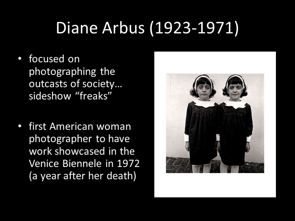 diane arbus photographing the freaks essay Diane arbus: photographing the freaks - giving a camera to diane arbus is like putting a live grenade in the hands of a child life application essay] 862 words.