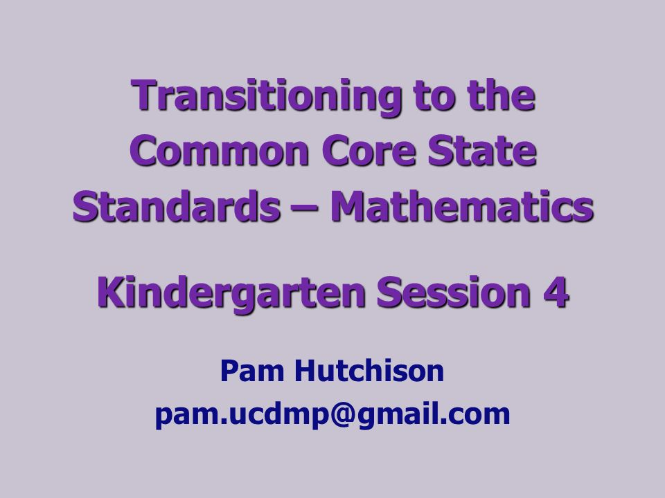 Pam Hutchison Transitioning to the Common Core State Standards ...