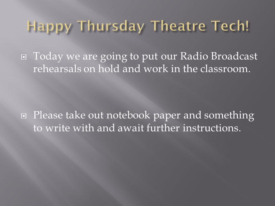 Happy Thursday Theatre Tech!