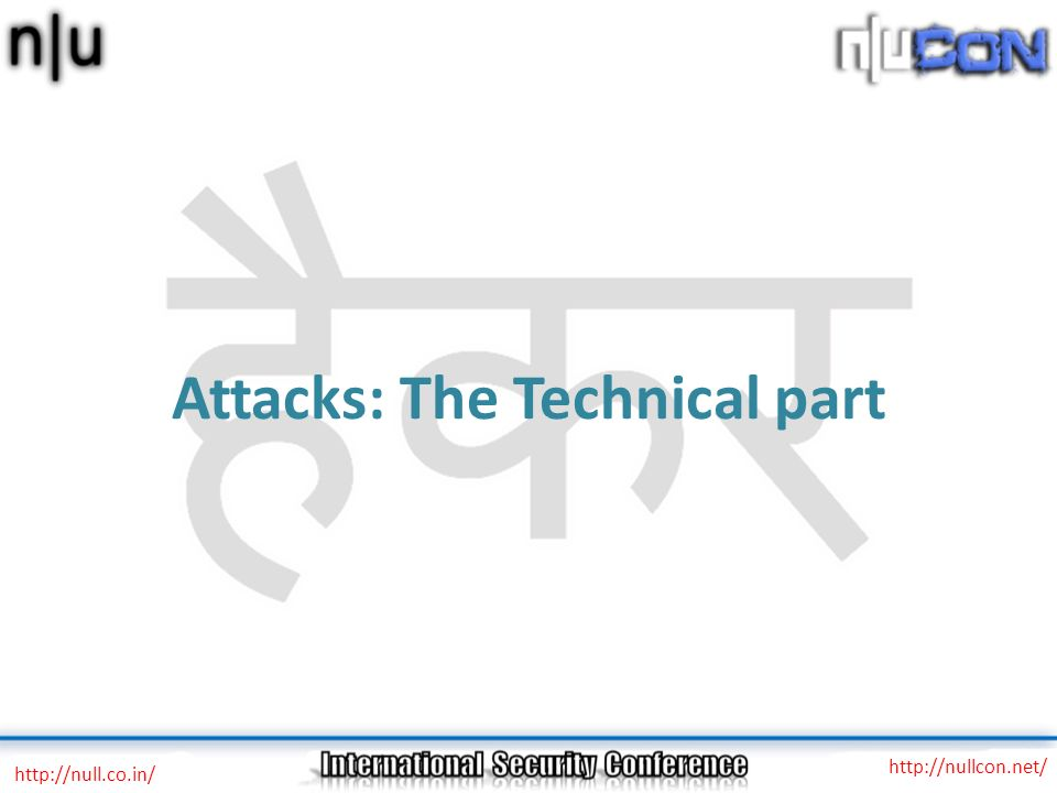 Attacks: The Technical part