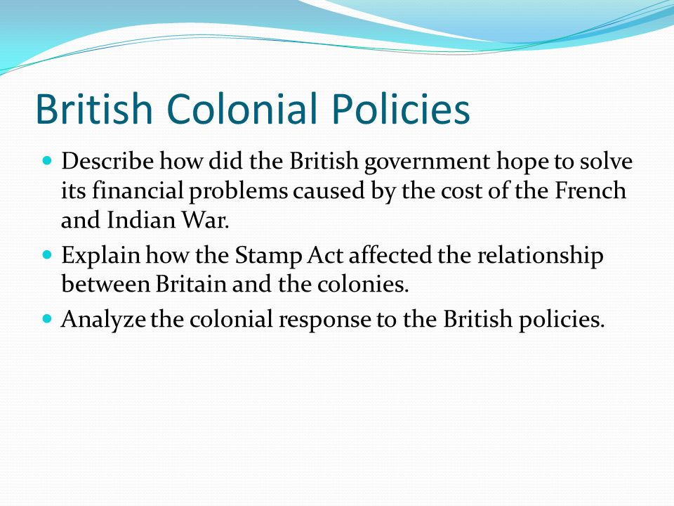 relationship between 13 colonies and britain Strained british ruled from afar without much thought except for profit.