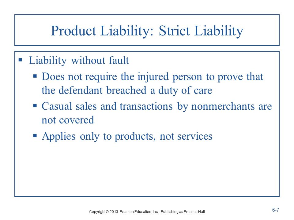 strict liability Strict liability is a legal doctrine that makes a person or company responsible for their actions or products which cause damages regardless of any intent on their part.