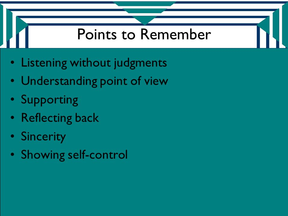 Points to Remember Listening without judgments