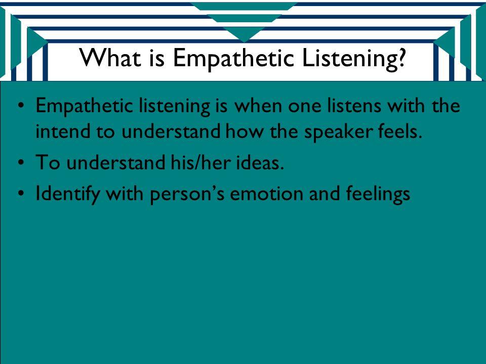 What is Empathetic Listening