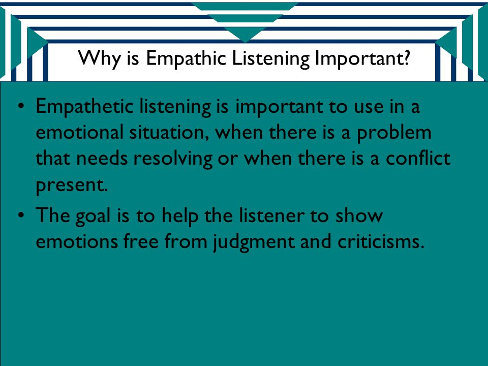 Why is Empathic Listening Important