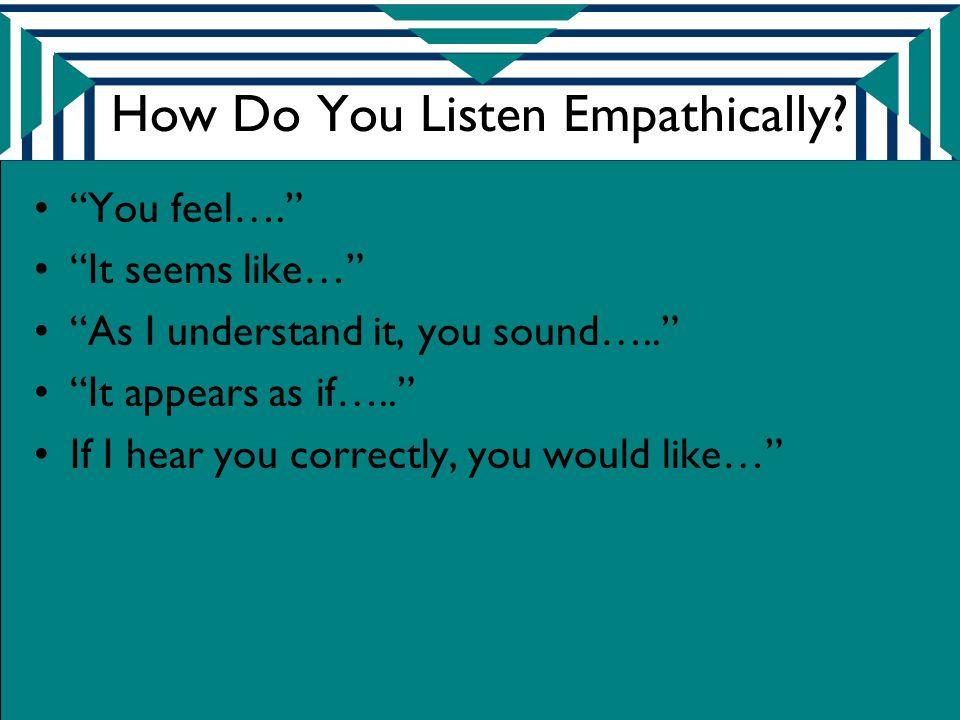 How Do You Listen Empathically