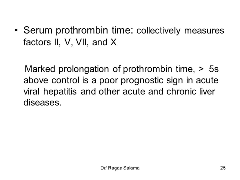 Serum prothrombin time: collectively measures factors II, V, VII, and X
