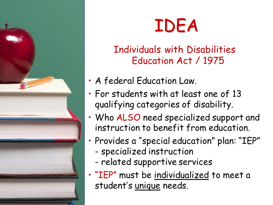 advocacy individuals with disabilities education act Comparison of the individuals with disabilities education act (idea), section 504 of the rehabilitation act (section 504), & the americans with disabilities act (ada.