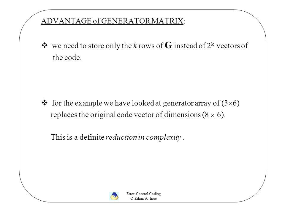 ADVANTAGE of GENERATOR MATRIX:
