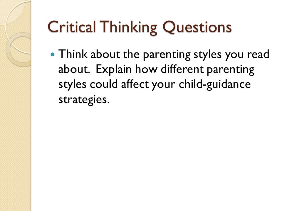 explain types of questions that lead to critical thinking We asking students the same questions or question types over and over again  and  concise definition of critical thinking, due in large part to the fact tesol  journal  scriven and paul begin to define critical thinking as ''the intellectually.
