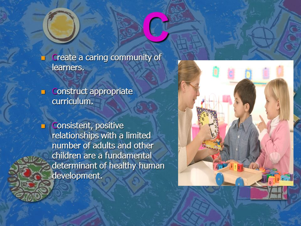 C Create a caring community of learners.