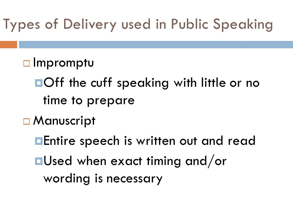 methods of speech delivery impromptu manuscript memorized and extemporaneous In this lesson you methods of speech delivery impromptu manuscript memorized and extemporaneous will learn about the personality trait referred to as social you.