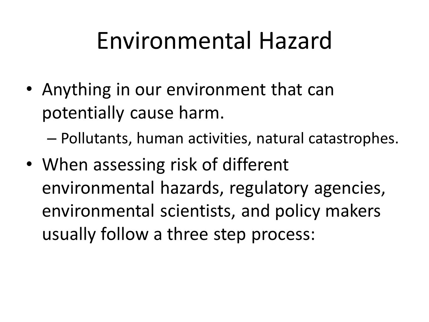 human enviromental hazards Natural and human induced hazards and environmental waste management – vol iii - natural and human induced hazards - chen yong ©encyclopedia of life support systems (eolss) introduced briefly, with some consideration of their mechanism, characteristics, and possible future development.