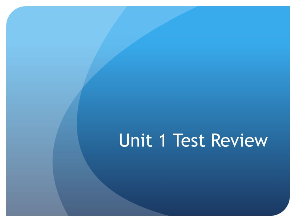 Unit 1 Test Review. - ppt video online download