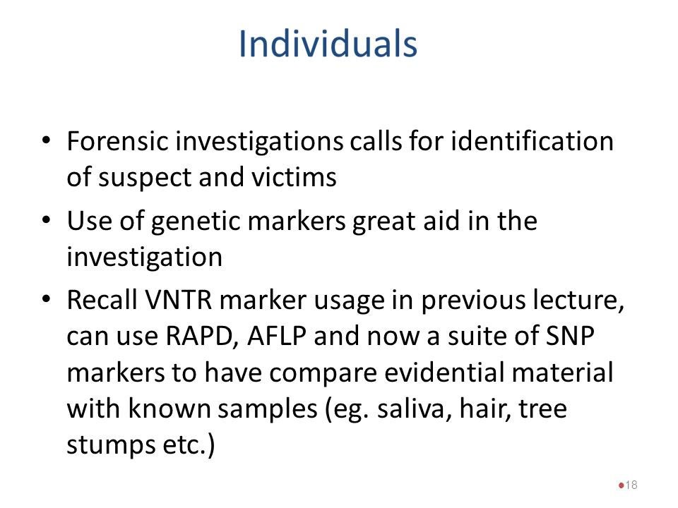 Forensic investigations calls for identification of suspect and victims