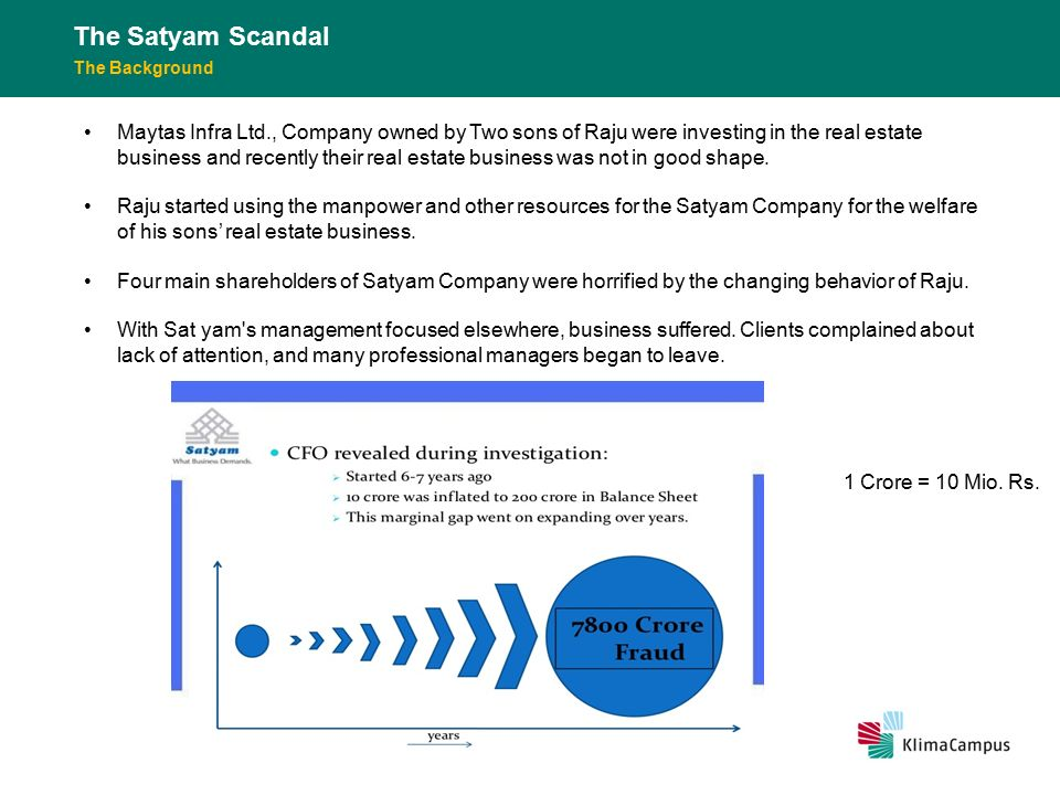 "satyam s scandal India's satyam scandal: evidence the too  outcome of this ""capture"" is  moral hazard, which implies that the big 4 accounting firms, or their local."