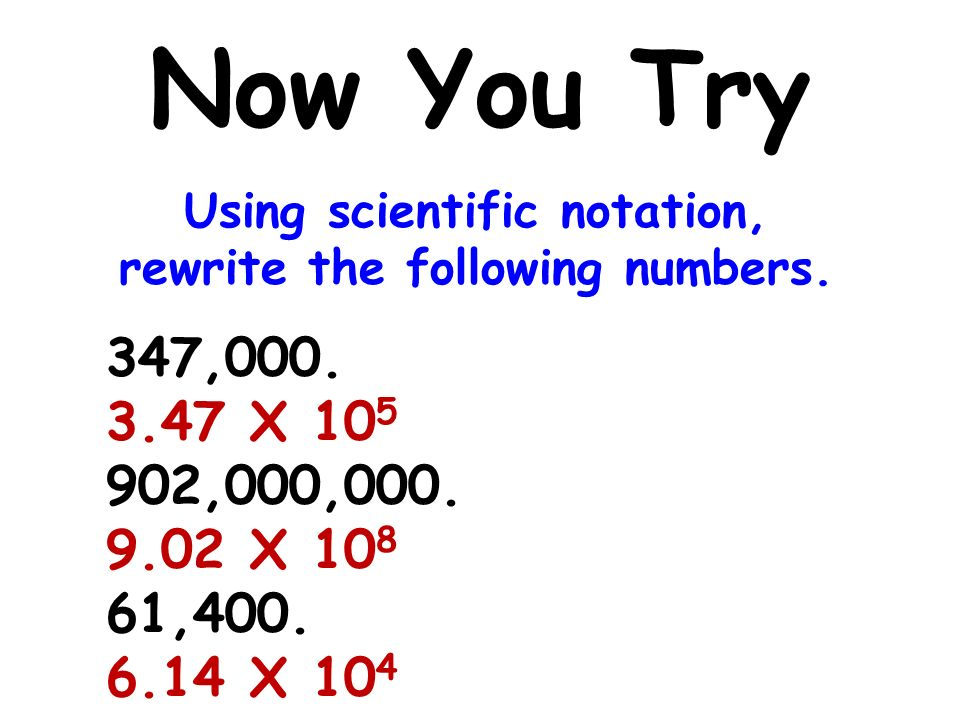Using scientific notation, rewrite the following numbers.