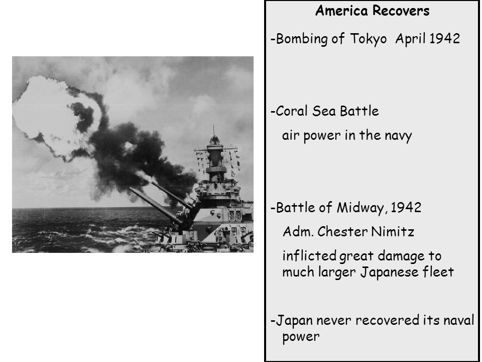 America Recovers -Bombing of Tokyo April Coral Sea Battle. air power in the navy. -Battle of Midway,