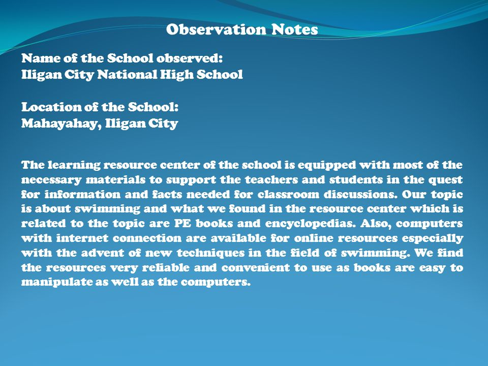 Observation Notes Name of the School observed: