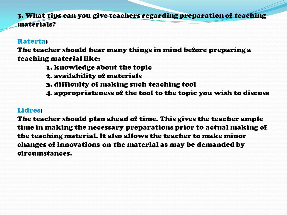 3. What tips can you give teachers regarding preparation of teaching materials