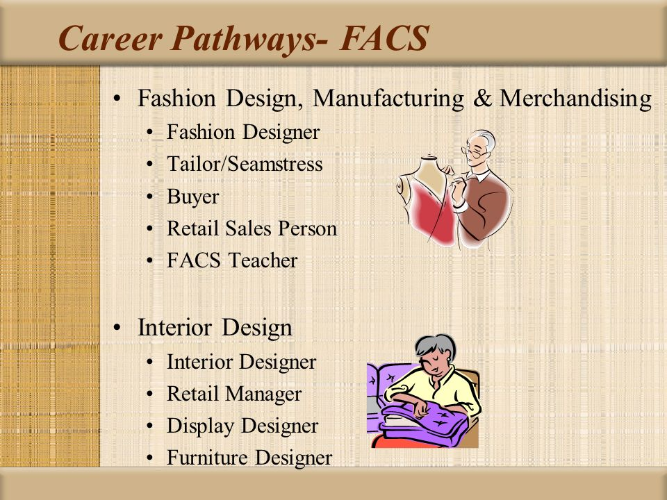 Career pathways clothing textiles ppt video online - What degree do interior designers need ...