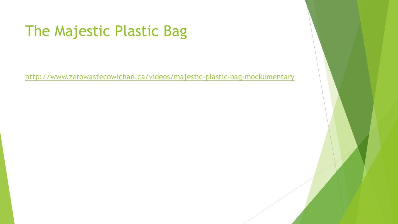 The Majestic Plastic Bag