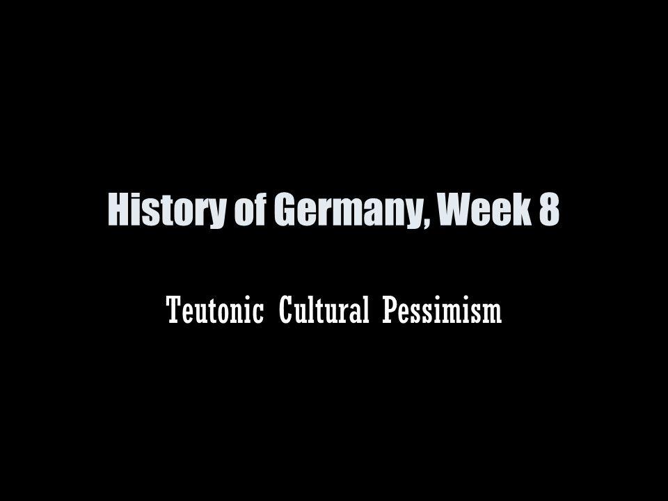 History of Germany, Week 8