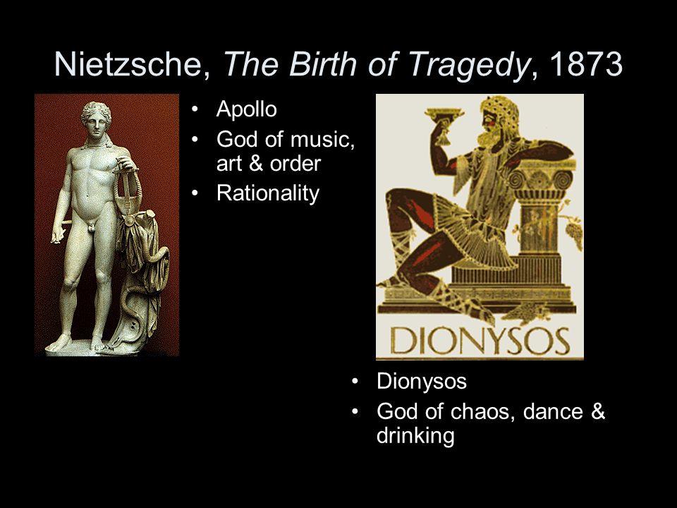 Nietzsche, The Birth of Tragedy, 1873