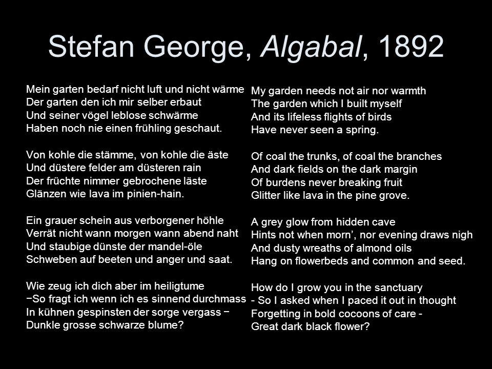 Stefan George, Algabal, 1892 Mein garten bedarf nicht luft und nicht wärme. Der garten den ich mir selber erbaut.