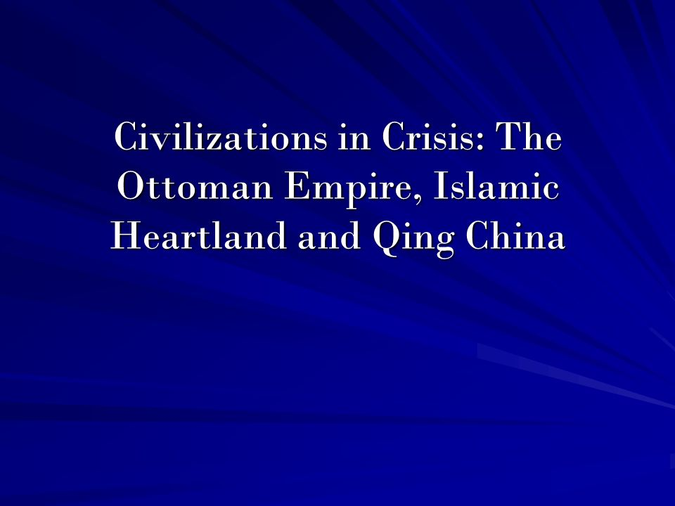 ottoman empire and ming china The ottoman empire and the west in the 19th century ap world history chapter  19 china, the ottoman empire, and japan (1800-1914.
