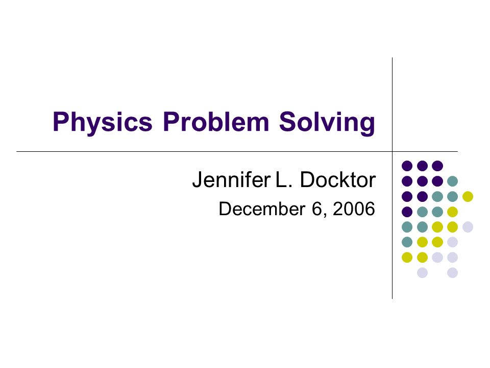 physics problems solver Cooperative problem solving in physics a user's manual why what how kenneth heller patricia heller university of minnesota with support from the national science foundation, university of minnesota, and us.