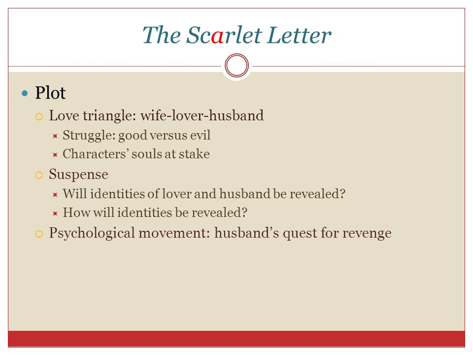 love and revenge in the novel the scarlet letter by nathaniel hawthorne Nathaniel hawthorne was the creator of such beloved works as twice  the scarlet letter is a deeply disturbing novel about gender  intent on revenge,.